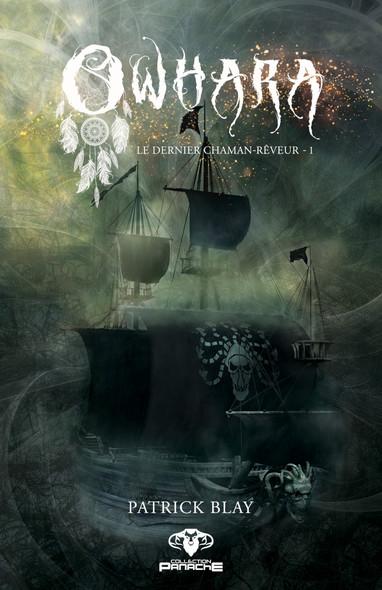Owhara - Le dernier chaman-rêveur