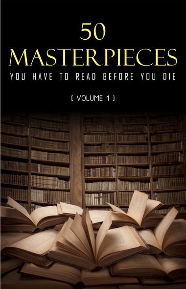 50 Masterpieces you have to read before you die vol: 1 (Kathartika™ Classics)