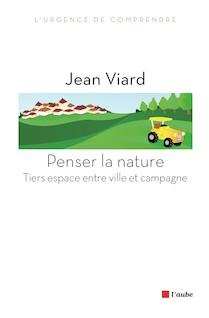 Penser la nature | Viard, Jean