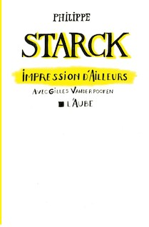 Impression d'Ailleurs | Philippe, Starck