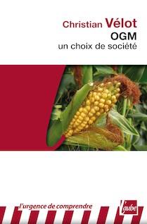 OGM : un choix de société | Christian, Vélot