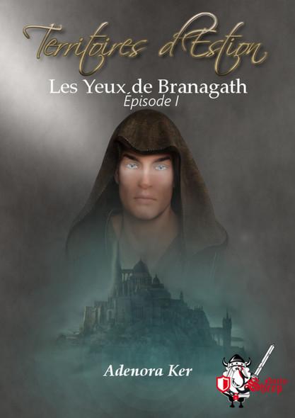 Territoires d'Estion, épisode 1 : Les yeux de Branagath