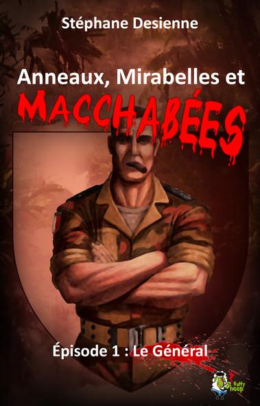 Anneaux, mirabelles et macchabées : Épisode 1 : Le général