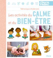 Les activités du calme et du bien-être | Anderson, Véronique