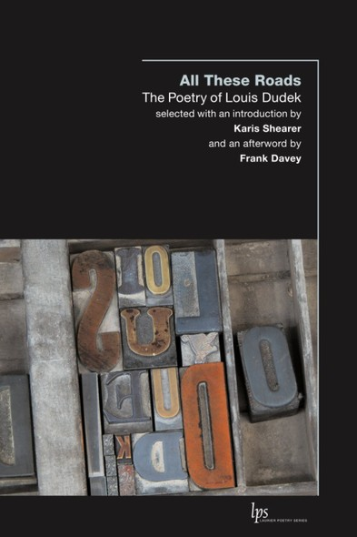 All These Roads : The Poetry of Louis Dudek