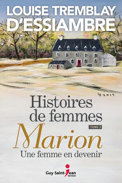 Histoires de femmes, tome 3 : Marion, une femme en devenir