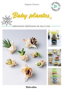 Baby plantes : 12 créations végétales en pas à pas | Clémarès, Stéphanie