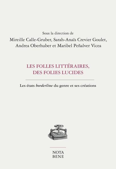 Les folles littéraires, des folies lucides : Les états borderline du genre et ses créations