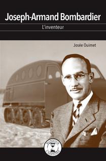 Joseph-Armand Bombardier : L'inventeur | Ouimet, Josée