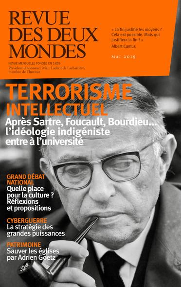 Revue des Deux Mondes mai 2019 : Terrorisme intellectuel : après Sartre, Foucault, Bourdieu... l'idéologie indigéniste entre à l'université