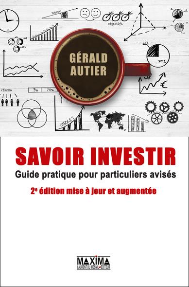 Savoir investir : Guide pratique pour particuliers avisés