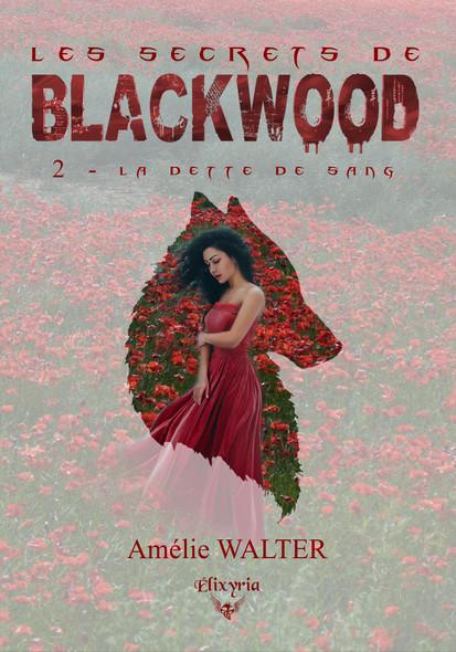 Les secrets de Blackwood : 2 - La dette de sang