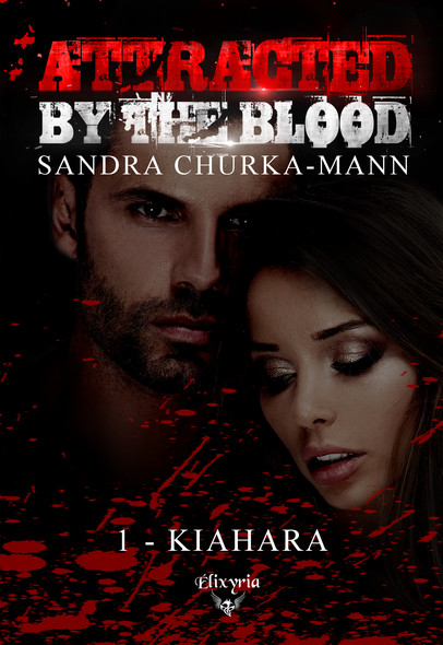 Attracted by the blood : 1 - Kiahara