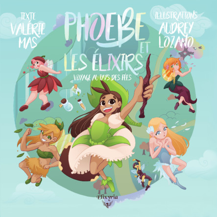 Phoebe et les élixirs : Voyage au pays des fées