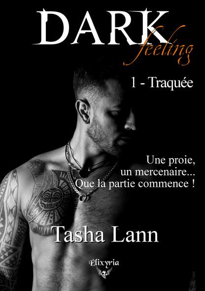 Dark feeling : 1 - Traquée