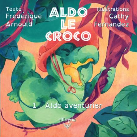 Aldo le croco : 1 - Aldo aventurier