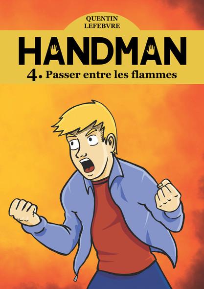 Handman 4 : Passer entre les flammes