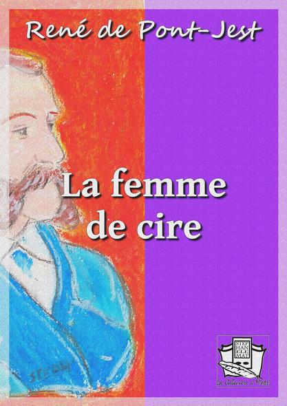 La femme de cire : Mémoires d'un détective