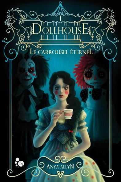 Le Carrousel éternel, 1 : Dollhouse