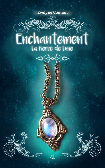 Enchantement Tome 1 : La pierre de Lune