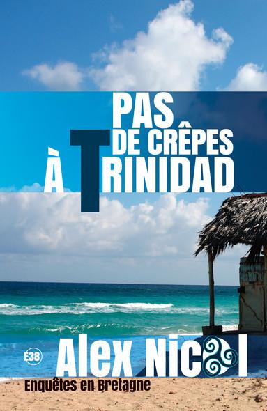 Pas de crêpes à Trinidad - Enquêtes en Bretagne