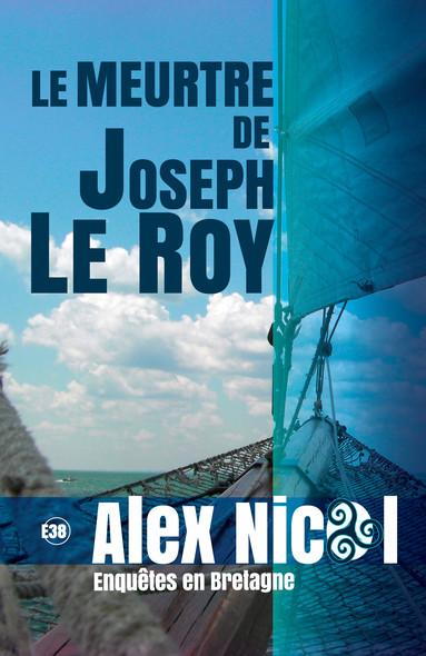 Le Meurtre de Joseph Le Roy - Enquêtes en Bretagne