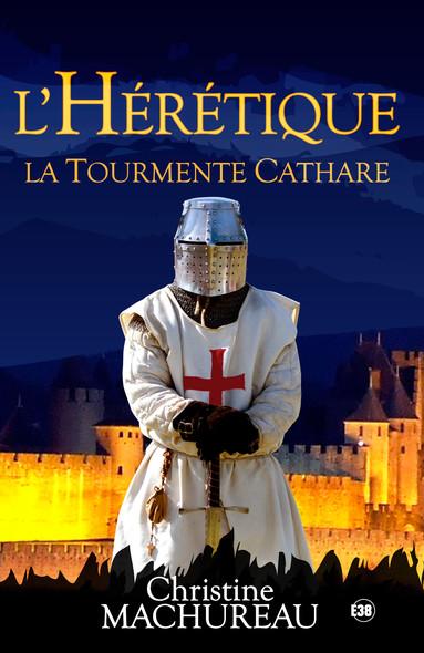 L'hérétique : La tourmente Cathare