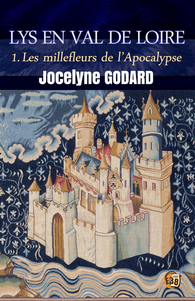 Les millefleurs de l'Apocalypse - Lys en Val de Loire Tome 1