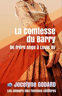 La comtesse du Barry : Les Amours des femmes célèbres | GODARD, Jocelyne