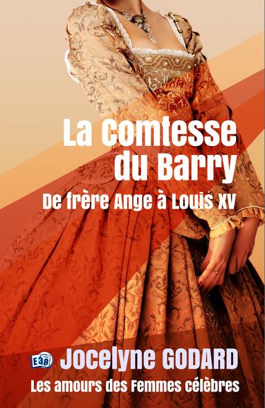 La comtesse du Barry : Les Amours des femmes célèbres