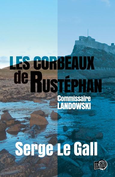 Les corbeaux de Rustéphan : Commissaire Landowski