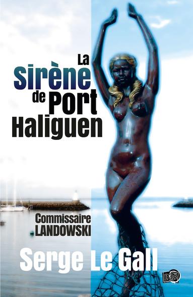 La sirène de Port-Haliguen - Commissaire Landowski