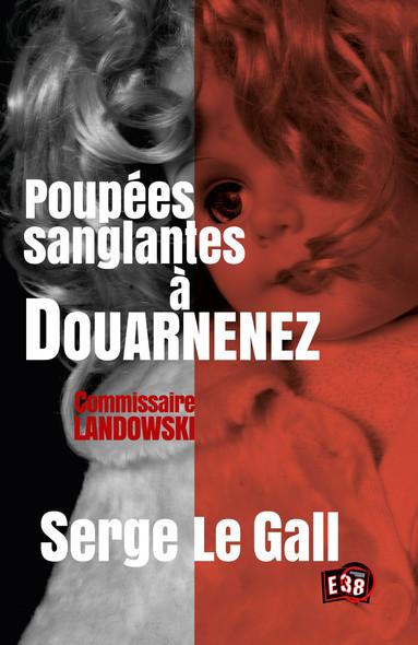 Poupées sanglantes à Douarnenez - Commissaire Landowski