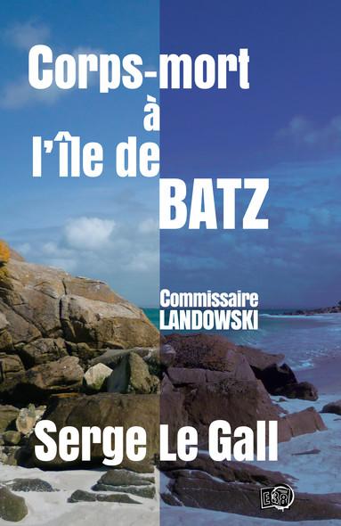 Corps-mort à l'île de Batz - Commissaire Landowski