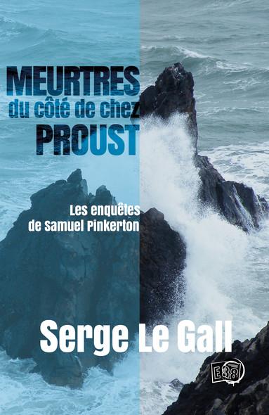 Meurtres du côté de chez Proust - Les enquêtes de Samuel Pinkerton