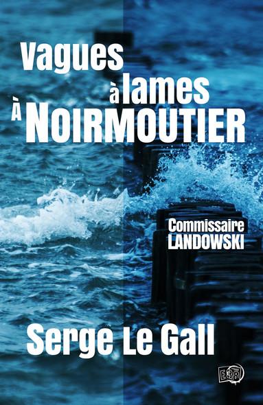 Vagues à lames à Noirmoutier - Commissaire Landowski