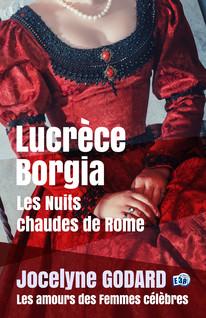 Lucrèce Borgia, Les nuits chaudes de Rome : Les Amours des femmes célèbres   GODARD, Jocelyne