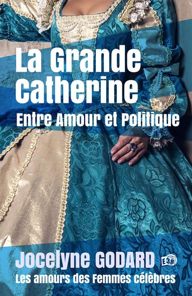 La Grande Catherine, Entre Amour et Politique : Les Amours des femmes célèbres