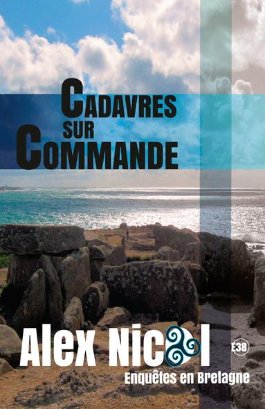 Cadavres sur commande - Enquêtes en Bretagne
