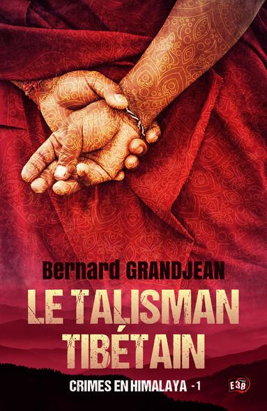 Le talisman tibétain - Crimes en Himalaya Tome 1