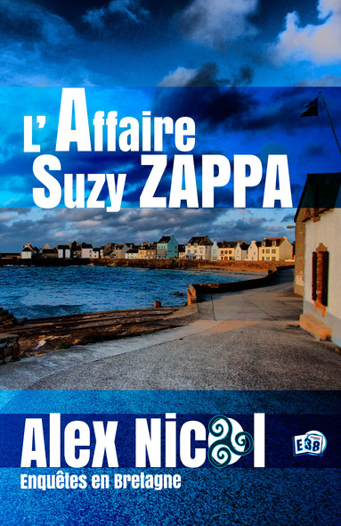 L'Affaire Suzy Zappa - Enquêtes en Bretagne