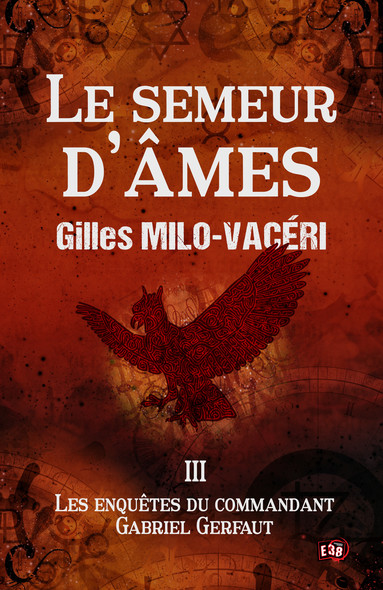 Le Semeur d'âmes - Les enquêtes du commandant Gabriel Gerfaut Tome 3