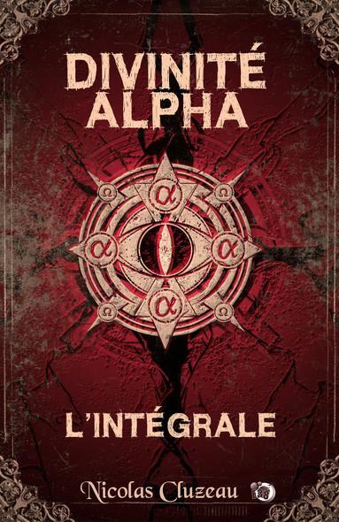 Divinité Alpha : L'Intégrale