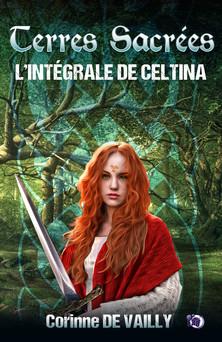 Terres sacrées - L'Intégrale de Celtina | Corinne De Vailly