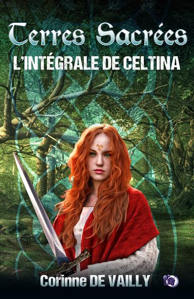 Terres sacrées - L'Intégrale de Celtina