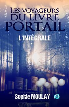 Les voyageurs du Livre Portail : L'Intégrale | Sophie Moulay