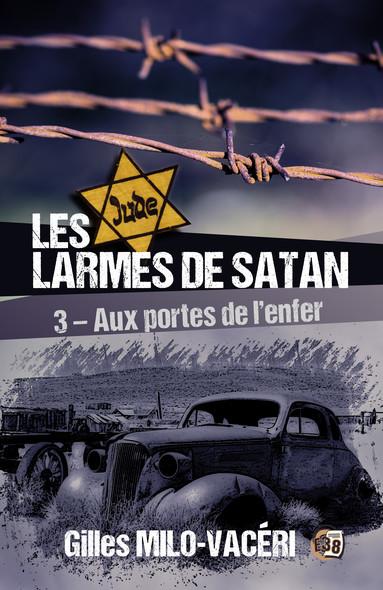 Les Larmes de Satan - Tome 3 : Aux portes de l'enfer
