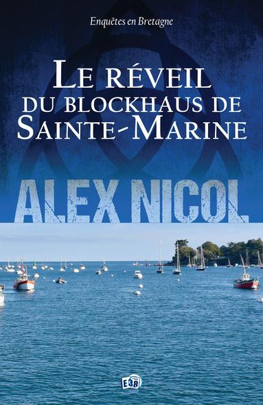 Le réveil du blockhaus de Sainte-Marine : Enquêtes en Bretagne