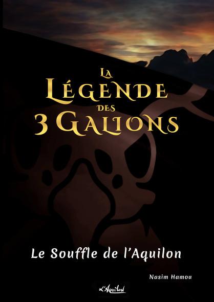 La Légende des 3 Galions : Le Souffle de l'Aquilon