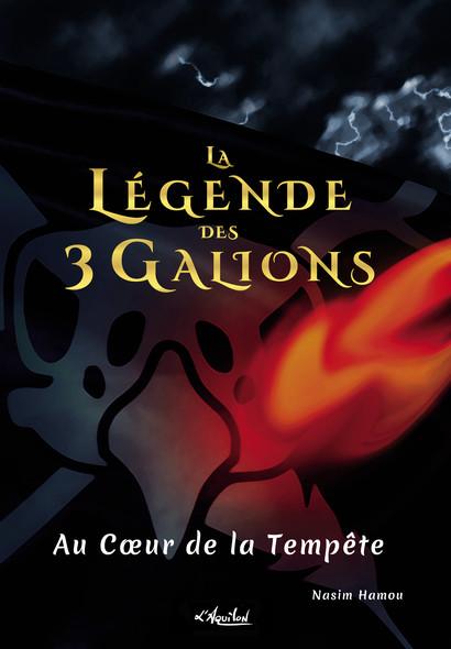 La Légende des 3 Galions : Au Coeur de la Tempête